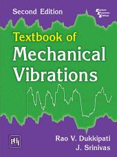 TEXTBOOK OF MECHANICAL VIBRATIONS: Edition 2