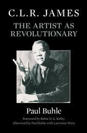 C.L.R. James: The Artist As Revolutionary