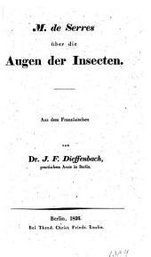 Über die Augen der Insecten. Aus dem Französischen von Dr. J. F. Dieffenbach, practischem Arzte in Berlin