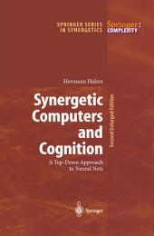 Synergetic Computers and Cognition: A Top-Down Approach to Neural Nets, Edition 2
