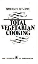 Nathaniel Altman's Total Vegetarian Cooking