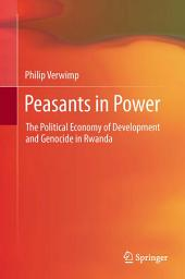 Peasants in Power: The Political Economy of Development and Genocide in Rwanda