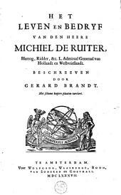 Het leven en bedryf van den heere Michiel de Ruiter, hertog, ridder en L. Admiraal Generaal van Hollandt en Westvrieslandt