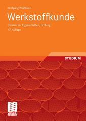 Werkstoffkunde: Strukturen, Eigenschaften, Prüfung, Ausgabe 17