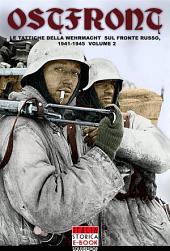 Ostfront 2: Le tattiche della Wehrmacht sul fronte russo, 1941-1945