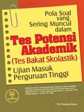 Pola Soal yang Sering Muncul dalam Tes Potensi Akademik (Tes Bakat Skolastik) Ujian Masuk Perguruan Tinggi