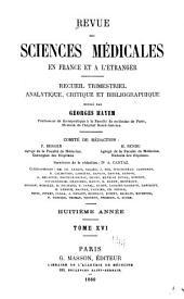 Revue des sciences médicales en France et à l'étranger: recueil trimestriel analytique, critique et bibliographique, Volume16