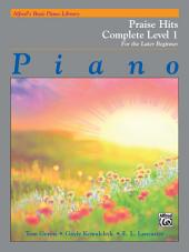 Alfred's Basic Piano Course: Praise Hits Complete Level 1A & 1B: For the Later Beginner