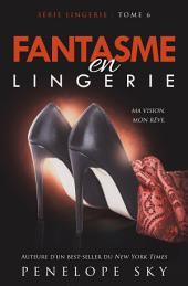 Fantasme en Lingerie