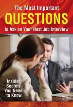 The Most Important Questions to Ask on Your Next Job Interview