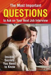 The Most Important Questions To Ask On Your Next Job Interview Book PDF