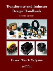 Transformer and Inductor Design Handbook, Fourth Edition: Edition 4