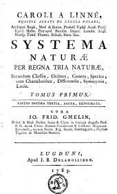 Caroli a Linné ... Systema naturae per regna tria naturae: secundum classes, ordines, genera, species, cum characteribus, differentiis, synonymis, locis, Volume 1