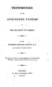 Testimonies of the Ante-Nicene Fathers to the Divinity of Christ