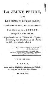 La jeune prude, ou Les femmes entre elles: comédie en un acte, mêlée de chants