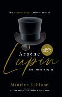 The Extraordinary Adventures of Ars  ne Lupin  Gentleman Burglar   Edisi Bahasa Melayu PDF
