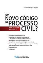 Um Novo Código de Processo Civil?: Em busca das diferenças