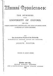 Alumni Oxonienses: The Members of the University of Oxford, 1500-1714 : Their Parentage, Birthplace, and Year of Birth, with a Record of Their Degrees : Being the Matriculation Register of the University, Volume 4