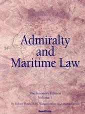 Admiralty and Maritime Law: Volume 1