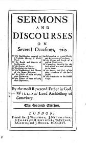 Sermons and Discourses on Several Occasions ... The second edition