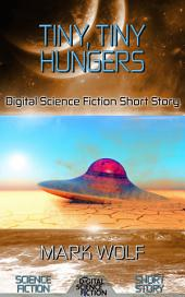 Tiny, Tiny Hungers: Digital Science Fiction Short Story