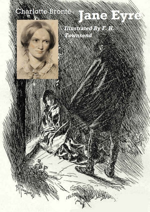 Jane Eyre  Illustrated by F  H  Townsend
