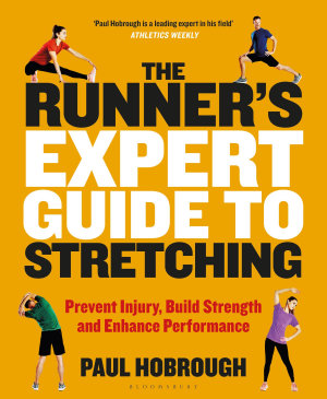 The Runner s Expert Guide to Stretching