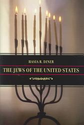 The Jews Of The United States 1654 To 2000 Book PDF