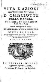 Vita e azione dell'ingenoso cittadino D. Chisciotte della Mancia: Volumi 1-2
