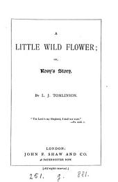 A little wild flower; or, Rosy's story