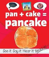 Pan + Cake=Pancake