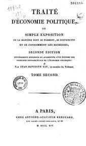 Traité d'économie politique, ou, Simple exposition de la manière dont se forment, se distribuent et se consomment les richesses: Volume2