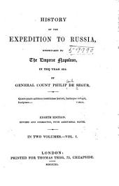 History of the expedition to Russia : undertaken by the Emperor Napoleon in the year 1812: Volume 1