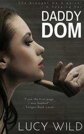 Daddy Dom: A Billionaire Age Play Romance