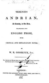 Terence's Andrian ... Translated Into English Prose, with Critical and Explanatory Notes, by W. R. Goodluck, Jun