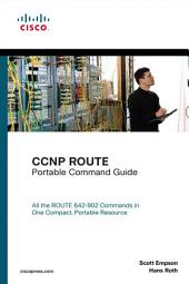 CCNP ROUTE Portable Command Guide: CCNP ROUTE Porta Comma Gu_p1