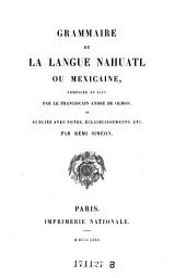 Grammaire de la langue Nahuatl ou Mexicaine, composee en 1547, (etc.)