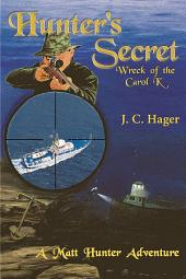 Hunter's Secret: Wreck of the Carol K