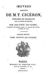 Oeuvres complètes de M.T. Cicéron: pub. en français, avec le texte en regard, Volume34