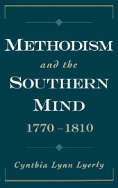 Methodism and the Southern Mind, 1770-1810