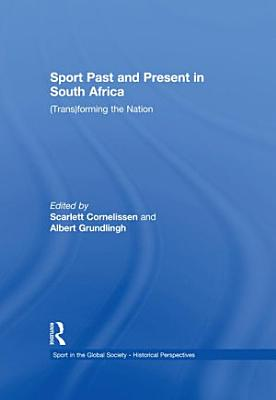 Sport Past and Present in South Africa PDF