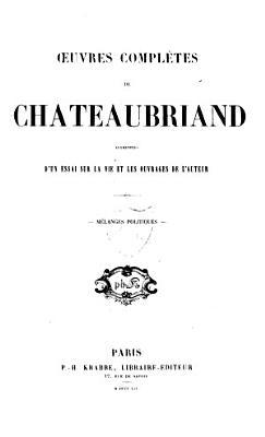 Oeuvres compl  tes de Chateaubriand  M  langes politiques PDF