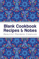 Beautiful Mandala Creatures Design Blank Cookbook Recipes   Notes Book