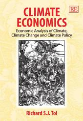 Climate Economics: Economic Analysis of Climate, Climate Change and Climate Policy
