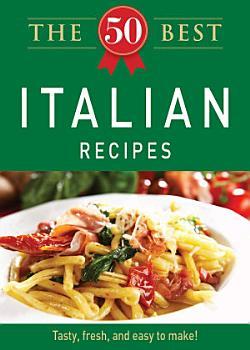The 50 Best Italian Recipes PDF