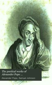 The Poetical Works of Alexander Pope ...: To which is Prefixed the Life of the Author