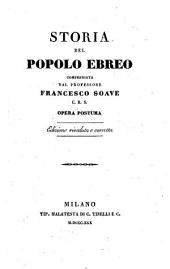 Storia del popolo Ebreo. Opera postuma. Ed. riveduta e cor