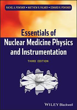 Essentials of Nuclear Medicine Physics and Instrumentation PDF