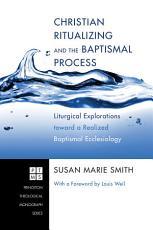 Christian Ritualizing and the Baptismal Process