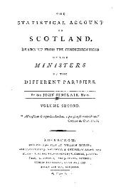 The statistical account of Scotland: Drawn up from the communications of the ministers of the different parishes, Volume 2